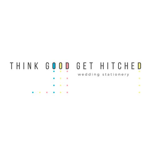 Think Good Get Hitched