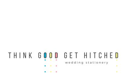 Think Good Get Hitched 1